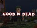 Good N Dead Pre-Alpha