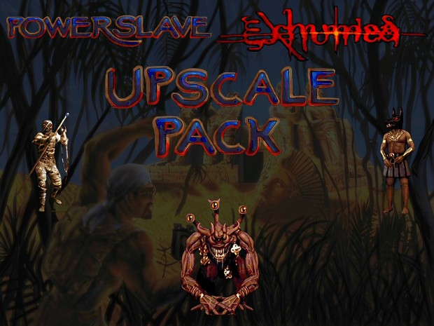 Powerslave/Exhumed Upscale Pack