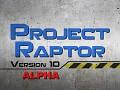 ProjectRaptor V10 Alpha 0.3