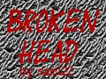 BROKEN HEAD DEMO