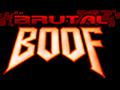 BRUTAL BOOF V0.2 Beta