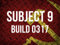 Subject 9 Build 0317