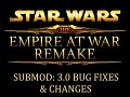 Submod: Empire at War Remake 3.0 - Bug Fixes & Changes