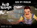 Hello, Neighbor! - New Spy Problem - (v.1.5)