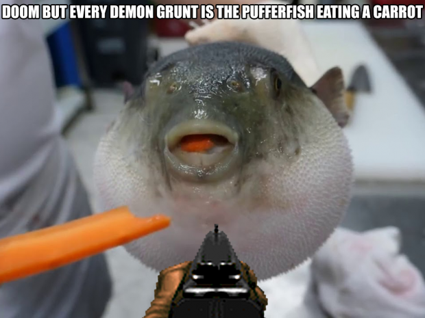 Doom but Every Demon Grunt is the Pufferfish Eating a Carrot