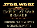 Submod: Empire at War Remake 3.0 - Bug Fixes & Changes Part 2
