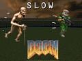 SlowDoom V1