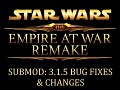 Submod: Empire at War Remake 3.1.5 - Bug Fixes & Changes (Updated)