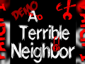 ATerribleNeighbor Demo Patch1