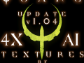 Quake 4 4X AI Texures UPDATE from v1.03 to v1.04