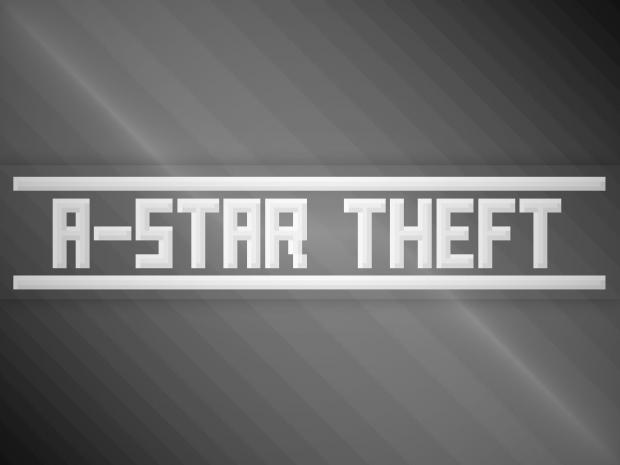 A-Star Theft Demo 5