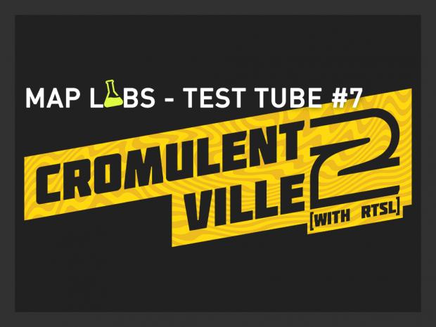 Test Tube #7 - CromulentVille 2