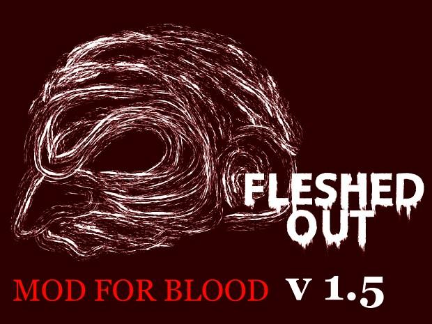 Fleshed Out v1.5
