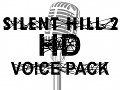 Silent Hill 2 HD Voice Pack Version 1