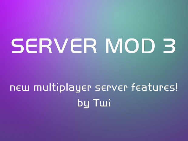 Server Mod 3 - new features, commands, more!