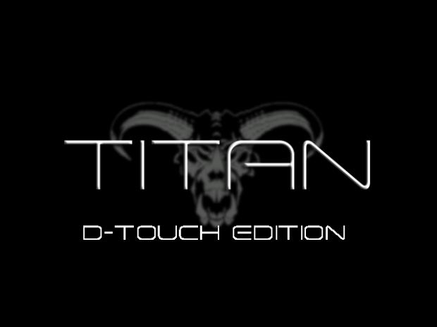 Titan (D-Touch edition) 20/3/20