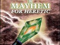 Magic & Mayhem For Heretic