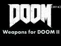DOOM4 Weapons for DOOM II (v0.1)
