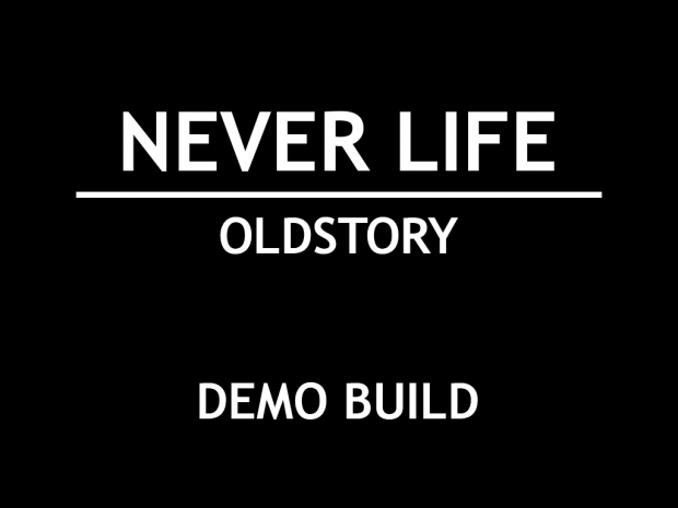 Never-Life: OldStory Episodic Demo 1.1