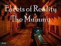 Facets of Reality Part 1: The Mummy [Remastered] [ENG]