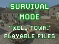 "Survival Mode ""Well Town"" Map PLAYABLE FILES"