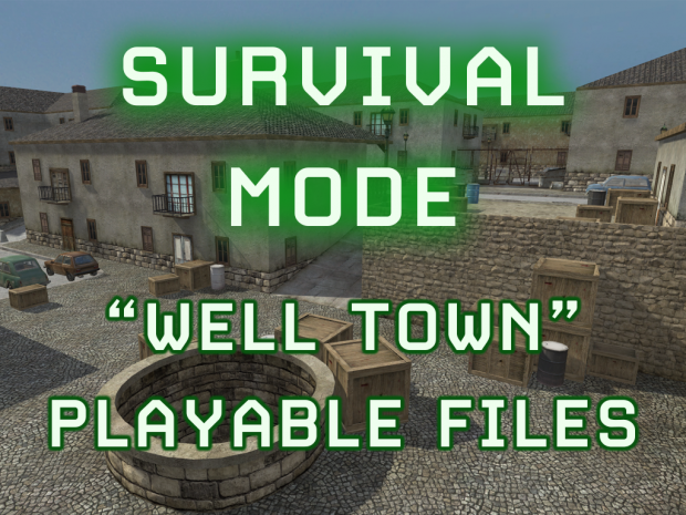 """Survival Mode """"Well Town"""" Map PLAYABLE FILES"""