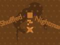 Shuffled Nightmares - Windows-32bit - v1.1.0 - DEMO