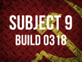 Subject 9 Build 0318