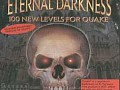 Eternal Darkness:100 New Levels For Quake