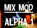 Mix Mod - Alpha 1