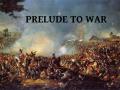 Prelude To War Overhaul