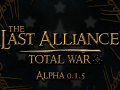[OUTDATED] Last Alliance: TW Alpha v0.1.5 - HOTFIX 2