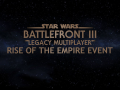 Battlefront III Legacy - Multiplayer Event Content May 4th 2020