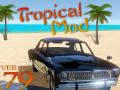 Tropical Mod BETA DEMO PRE-RELEASE V0.79