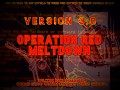 Operation Red Meltdown Version 3.0