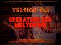 Operation Red Meltdown Version 3 in zip format