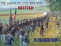 The American Civil War Mod: Revived! Full Release Version 1.6