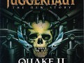 Juggernaut:The New Story For Quake II