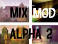 Mix Mod - Alpha 2