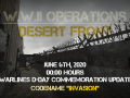 WWII Operations Desert Front June 6th Commemoration Update