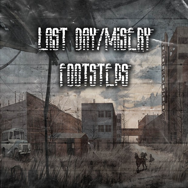 Last Day/Misery Footsteps