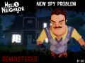 Hello, Neighbor! - New Spy Problem - (REMASTERED)