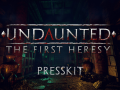 Undaunted : The First Heresy Presskit