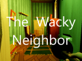 The Wacky Neighbor