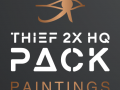 Thief 2X HQ Paintings Pack