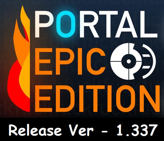 Portal Epic Edition - Release Ver. 1.337
