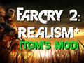 Far Cry 2: Realism+ (Tom's Mod) v1.5