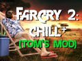 Far Cry 2: Chill+ (Tom's Mod) v1.4