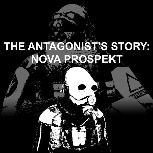 The Antagonist's Story: Nova Prospekt