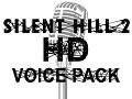Silent Hill 2 HD Voice Pack Version 3.0